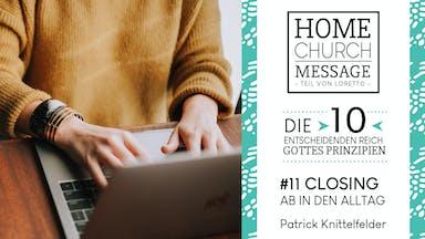 Die 10 entscheidenden Reich-Gottes-Prinzipien: (11) Closing - Ab in den Alltag